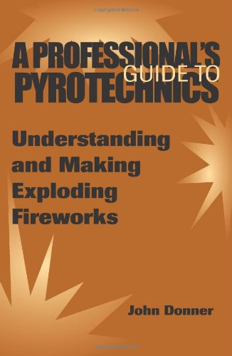 a professional s guide to pyrotechnics understanding and making