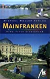 Mainfranken: Reisehandbuch mit vielen praktischen Tipps - Hans-P Siebenhaar