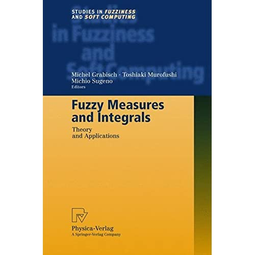 FUZZY MEASURES AND INTEGRALS. : Theory and applications