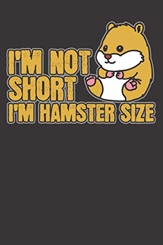 Notebook: Hamster Hammy Short Size Gift Funny Pet Animal College Ruled 6x9 120 Pages -