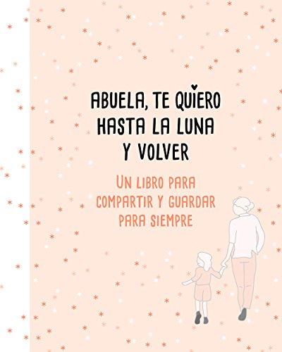 Abuela, te quiero hasta la luna y volver (B Plus) por Mariana Pérez-Duarte