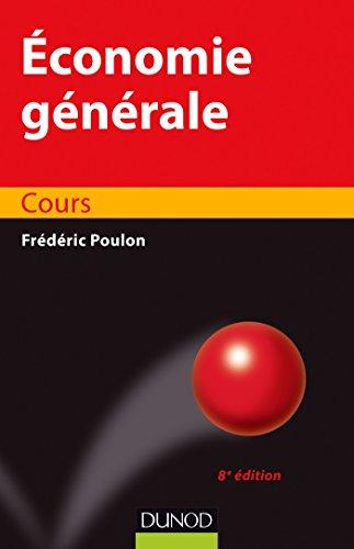 Economie générale - 8e éd. - Cours par Frédéric Poulon