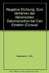 Negative Dichtung: Zum Verfahren der literarischen Dekomposition bei Carl Einstein