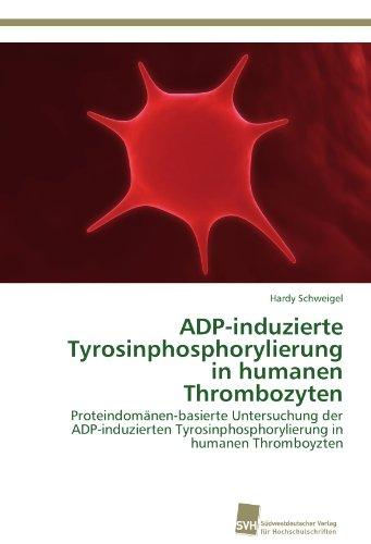 ADP-induzierte Tyrosinphosphorylierung in humanen Thrombozyten: Proteindomänen-basierte Untersuchung der ADP-induzierten Tyrosinphosphorylierung in humanen Thromboyzten