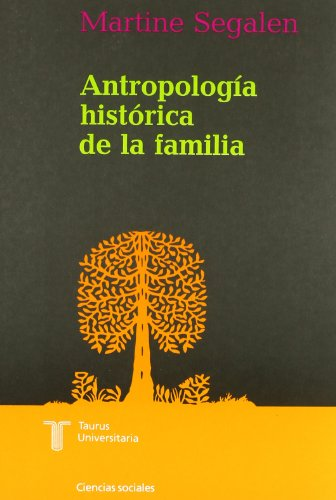Antropología histórica de la familia (MANUALES) por SEGALEN MARTINE