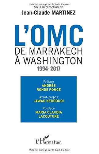 OMC De Marrakech à Washington (L'): 1994-2017 par Jean-Claude Martinez