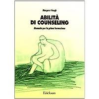 Abilità di counseling. Manuale per la prima formazione