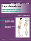 La posture debout: Biomécanique fonctionnelle, de l'analyse au diagnostic