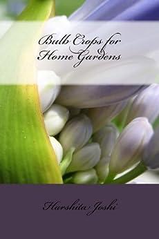 Bulb Crops for Home Gardens (English Edition) par [Joshi, Harshita]