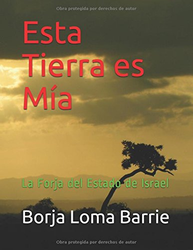 Descargar Libro Esta Tierra es Mía: La Forja del Estado de Israel de Borja Loma Barrie