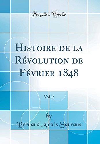 Histoire de la Revolution de Fevrier 1848, Vol. 2 (Classic Reprint)