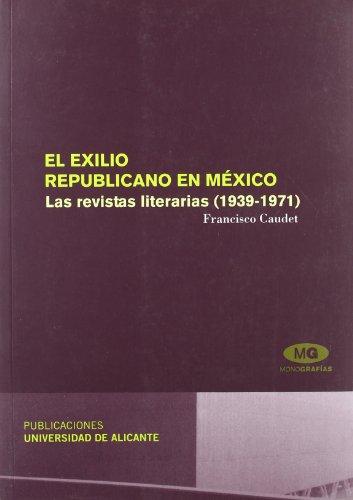 El exilio republicano en México: Las revistas literarias (1939-1971) (Monografías)