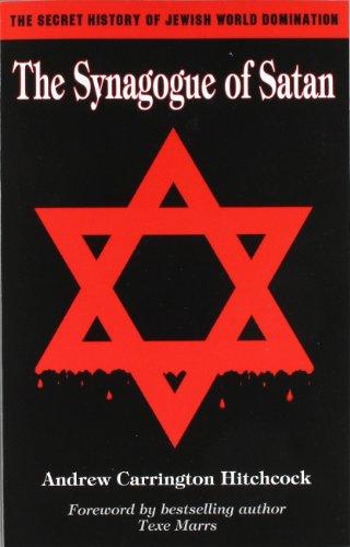 The Synagogue of Satan: The Secret History of Jewish World Domination thumbnail