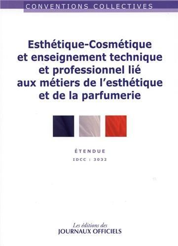 Esthétique-cosmétique et enseignement technique et professionnel lié aux métiers de l'esthétique et de la parfumerie - Convention collective étendue n°3123 - IDCC 3032 - par Direction des Journaux Officiels (DJO)