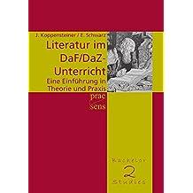 Literatur im DaF/DaZ-Unterricht: Eine Einführung in Theorie und Praxis (BachelorMasterStudies)