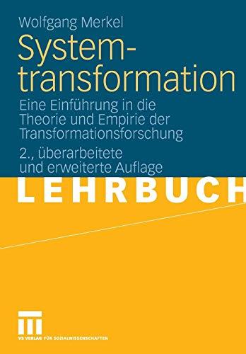 Systemtransformation: Eine Einführung in die Theorie und Empirie der Transformationsforschung