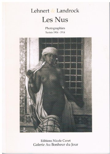 Les nus : Photographies, Tunisie 1904-19...