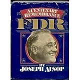 FDR: A Centenary Remembrance by Joseph Alsop (1982-01-30)