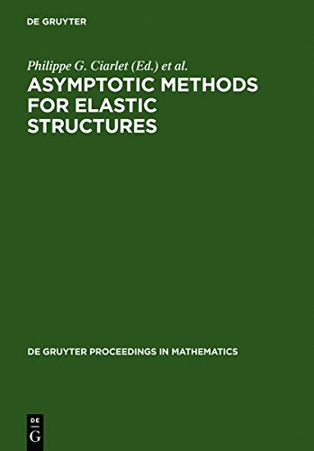 Asymptotic Methods for Elastic Structures: Proceedings of the International Conference, Lisbon, Portugal, October 4-8, 1993: Proceedings of the ... 1993 (De Gruyter Proceedings in Mathematics) (Methode Schale)