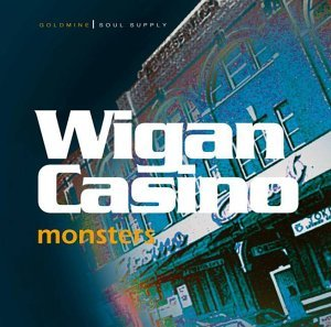 Wigan Casino Monsters by Various Artists (2004-04-06)