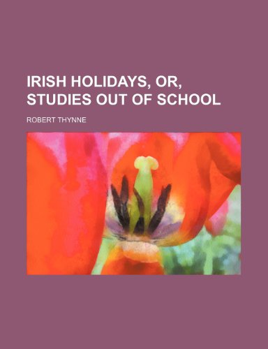 Irish holidays, or, Studies out of school