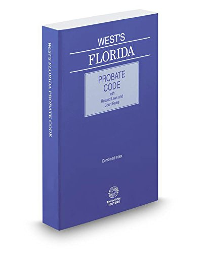 wests-florida-probate-code-with-related-laws-court-rules-2017-ed