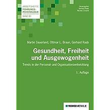 Gesundheit, Freiheit und Ausgewogenheit: Aktuelle Trends in der Personal- und Organisationsentwicklung (Arbeitshefte Führungspsychologie)