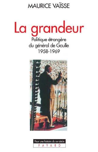 La Grandeur Politique étrangère Du Général De Gaulle 1958 1969