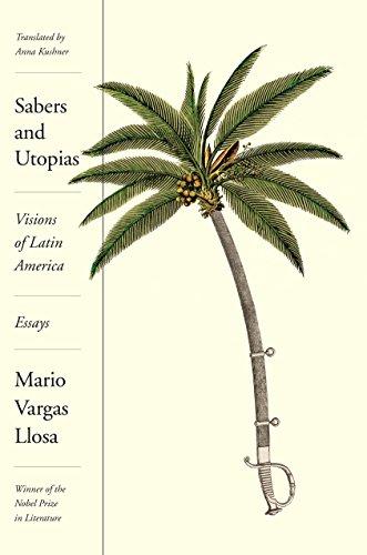 Sabers and Utopias: Visions of Latin America: Essays por Mario Vargas Llosa