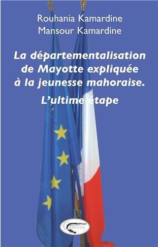 Departementalisation de Mayotte Expliquee a la Jeunesse
