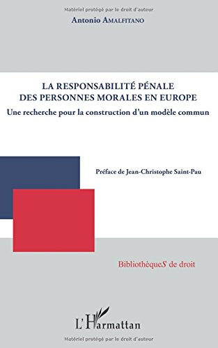 La responsabilité pénale des personnes morales en Europe