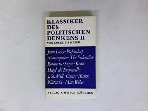 Klassiker des politischen Denkens, Band II: Von Locke bis Max Weber,
