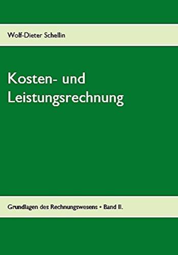 Kosten- und Leistungsrechnung: Grundlagen des Rechnungswesens - Band II.