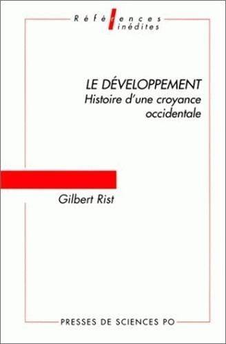 Le Dveloppement : Histoire d'une croyance occidentale