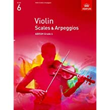 Violin Scales & Arpeggios, ABRSM Grade 6: From 2012 (Abrsm Scales & Arpeggios)