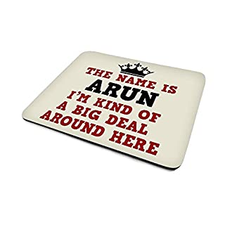 Arun, I'm Kind Of A Big Deal Around Here', Funny Personalised Mouse Mat, Size 230mm x 180mm x 5mm.