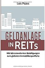 Geldanlage in REITs: Mit börsennotierten Beteiligungen zum globalen Immobilienportfolio Taschenbuch