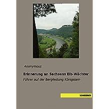 Erinnerung an Sachsens Elb-Waechter: Fuehrer auf der Bergfestung Koenigstein