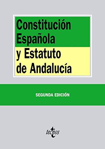 Constitución Española Y Estatuto De Andalucía - 2ª Edición (Derecho - Biblioteca De Textos Legales) por Editorial Tecnos