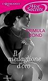 Il medaglione d'oro (Romanzi Hot Secrets) (The Unbreakable Trilogy Vol. 2)