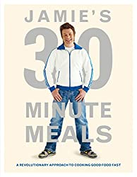 Jamie's 30-Minute Meals: A Revolutionary Approach to Cooking Good Food Fast