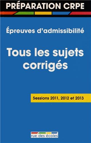 Préparation au CRPE : Tous les sujets corrigés des épreuves écrites par Rue des écoles