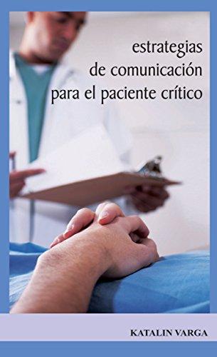 Estrategias de comunicación para el paciente crítico (Técnicas nº 10) por Katalin Varga