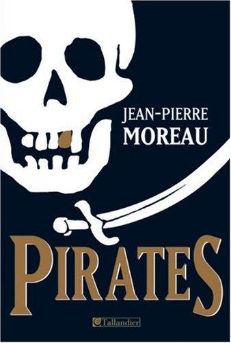 Pirates : Flibustes et piraterie dans la Carabe et les mers du sud (1522-1725)