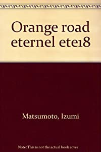 Kimagure Orange Road Edition simple Tome 18