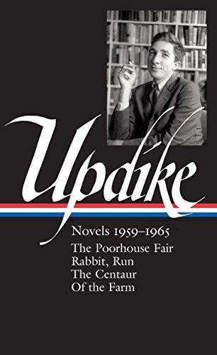 John Updike: Novels 1959-1965 (Loa #311): The Poorhouse Fair / Rabbit, Run / The Centaur / Of the Farm (Library of America)