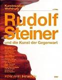 Rudolf Steiner und die Kunst der Gegenwart