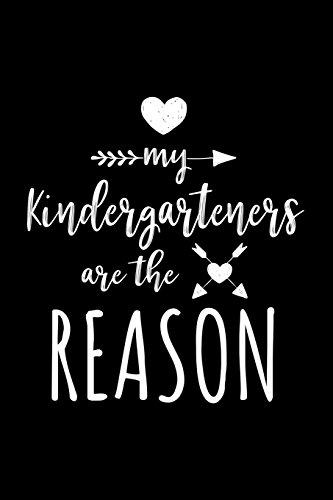 My Kindergarteners Are The Reason: Kindergarten Teacher Appreciation  Journal Notebook por Dartan Creations