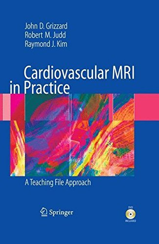 Cardiovascular MRI in Practice: A Teaching File Approach by John Grizzard (2008-08-28)