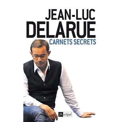 Delarue - Carnets secrets (Témoignage, document)